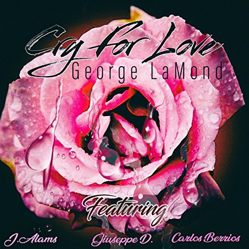 Cry For Love by George Lamond