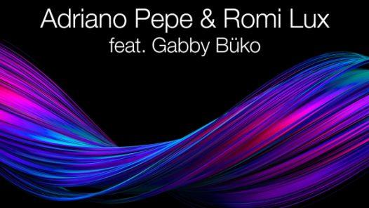 FEEL ALIVE - ADRIANO PEPE & ROMI LUX FEAT. GABBY BÜKO