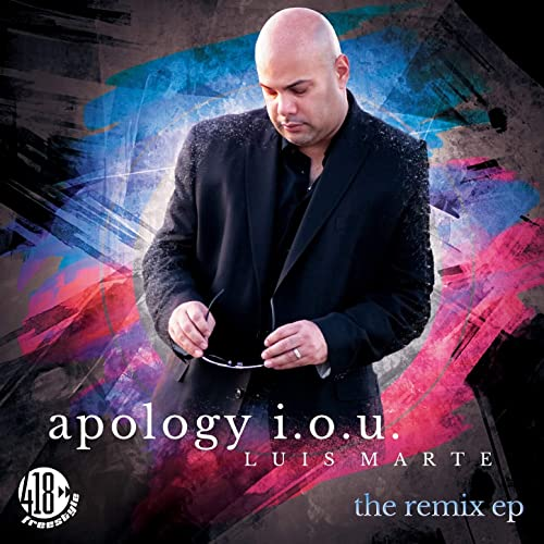 Apology I.O.U. (The Remix) by Luis Marte