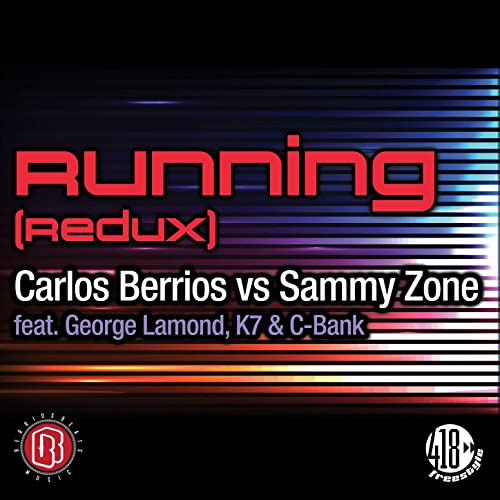 Running (Redux) by Carlos Berrios, Sammy Zone feat. George Lamond, K7, C-Bank