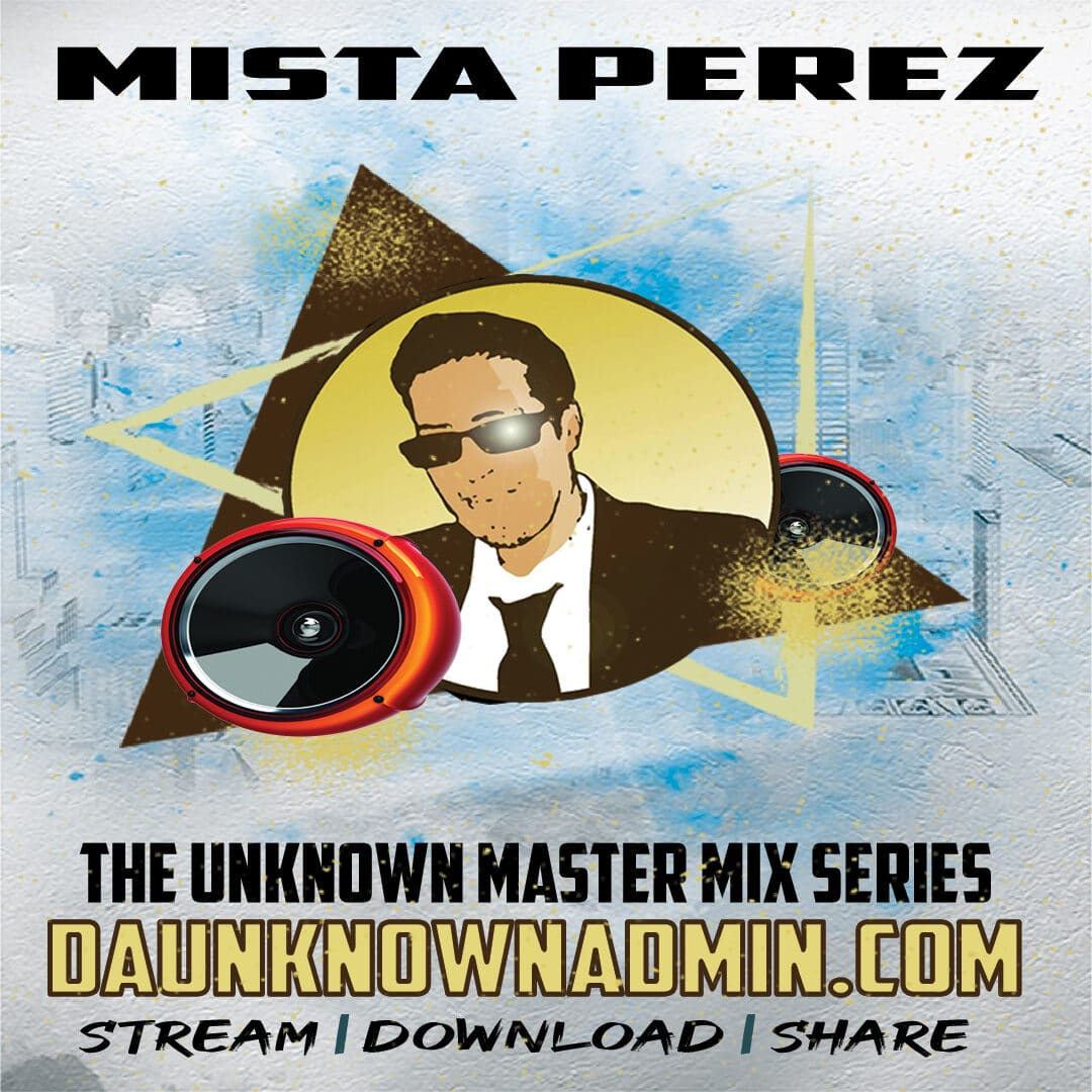 The Unknown Master Mix Series by Mista Perez