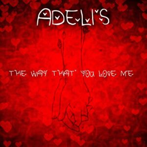 The Way That You Love Me by Adelis
