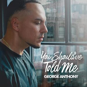 You Should've Told Me by George Anthony