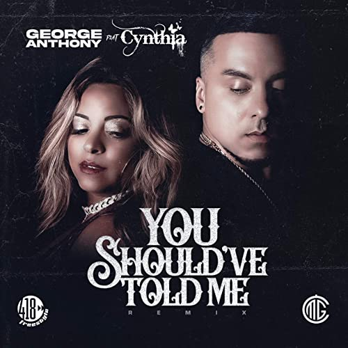 You Should've Told Me (The Remixes) George Anthony feat. Cynthia